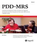PDD-MRS : Echelle d'évaluation des TSA chez les personnes avec déficience intellectuelle 3